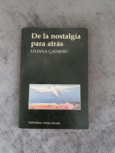 De La Nostalgia Para Atrás. Liliana Cadavid. Oveja Negra.