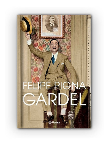Gardel - Felipe Pigna