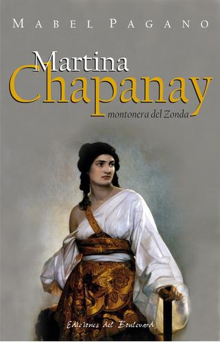 Martina Chapanay,  Montonera Del Zonda De Mabel Pagano