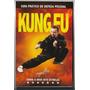 Kung Fu Técnicas Combate Guia Prático Defesa Pessoal Revista