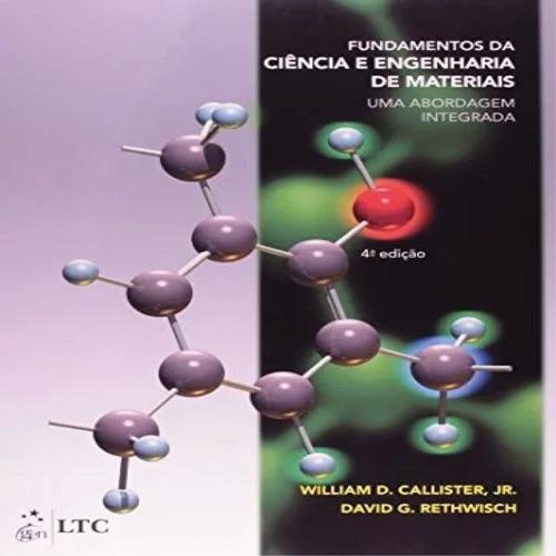 Fundamentos Da Ciência E Engenharia De Materiais