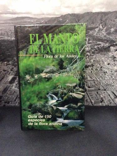 El Manto De La Tierra: Flora De Los Andes Car