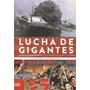 Lucha De Gigantes. Godzilla, Gamera, Mothra Y Otros Monstruo