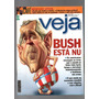 Revista Veja Bush Está Nu Nº 1982 Ano 2002