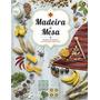 Madeira À Mesa Receitas Da Madeira E De Portugal Continental