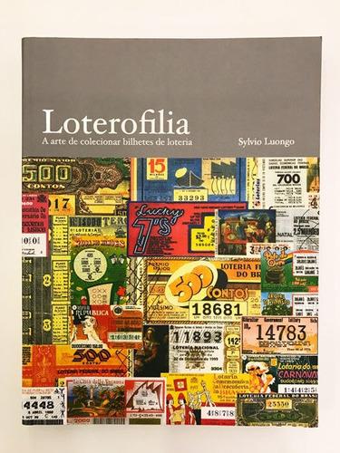 Loterofilia - A Arte De Colecionar Bilhetes De Loteria