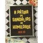 Pátria Em Sandálias Da Humildade Sá, Xico