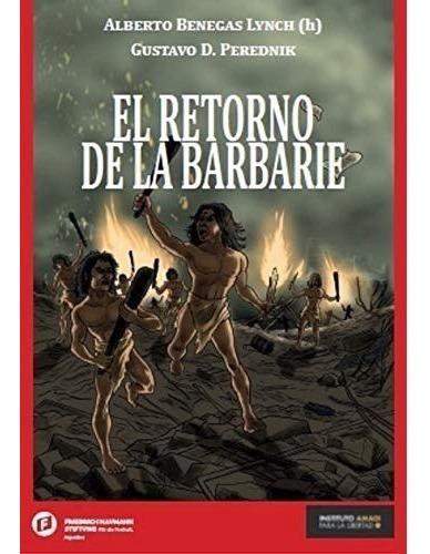Libro El Retorno De La Barbarie De Alberto Benegas Lynch