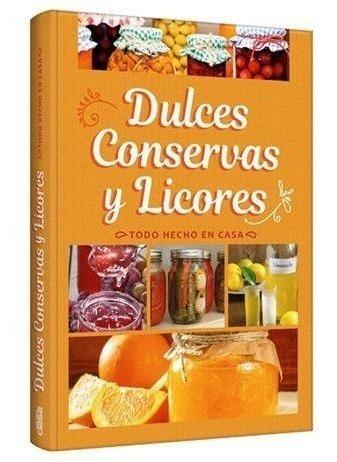 Libro Como Hacer Dulces, Conservas Y Licores Caseros - Clasa