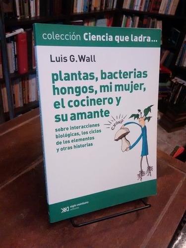 Plantas, Bacterias, Hongos... - Wall - Ciencia Que Ladra