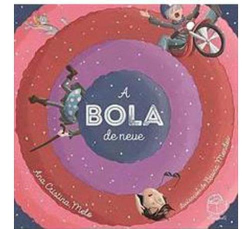 Livro A Bola De Neve Ana Cristina Melo