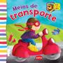 Livro Infantil Meios De Transporte: Puxe A Aba! Editora