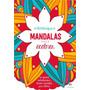 Livro Para Colorir Mandalas Para Acalmar 48 Páginas Adulto