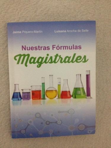 Libro Formulas Magistrales Dirigido A La Dermatologia