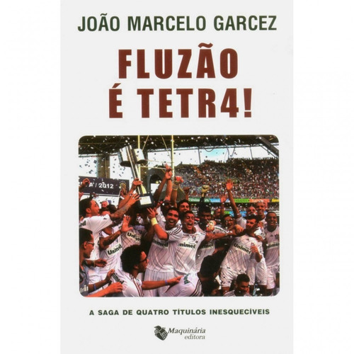 Novo Livro Fluzão É Tetr4 Fluminense