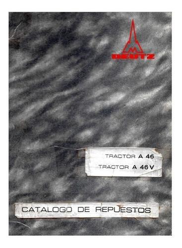 Manual Despiece Repuestos Tractor Deutz A46 A 46 V