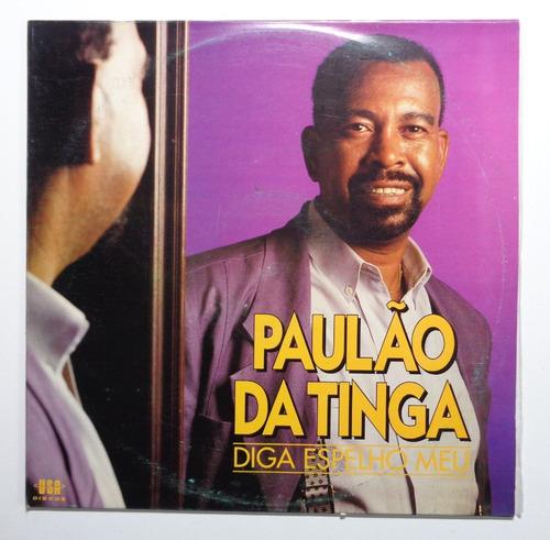 Paulão Da Tinga Lp Nacional Novo Diga Espelho Meu 1991 Bedeu