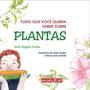 Livro Tudo Que Você Queria Saber Sobre Plantas