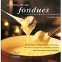 El Libro De Las Fondues Thierry Roussillon