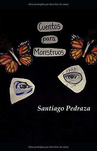 Cuentos Para Monstruos De Santiago Pedraza