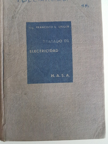 Francisco Singer - Tratado De Electricidad - Hasa