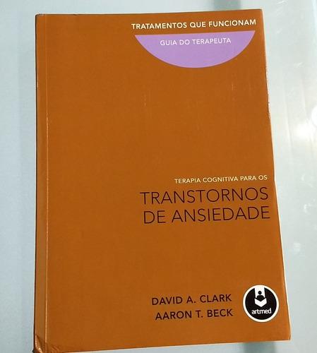 Livro Terapia Cognitiva Para Os Transtornos De Ansiedade