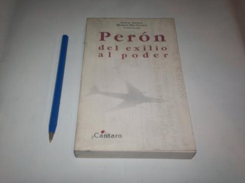 Libro Peron Del Exilio Al Poder - Amaral Y Plotkin