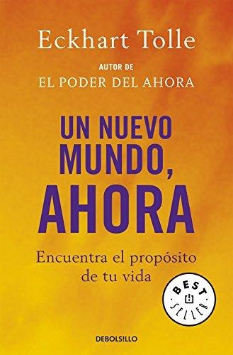 Un Nuevo Mundo, Ahora Eckhart Tolle , Translated By  Juan Ma