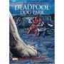 Deadpool. Dog Park Volume 9 Novo Século
