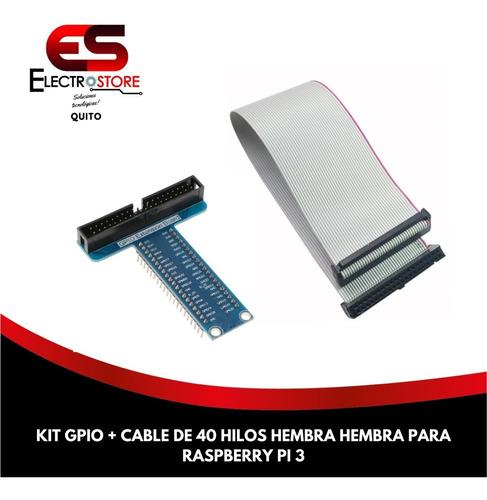 Kit Gpio + Cable De 40 Hilos Hembra Raspberry Electrostore