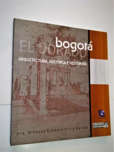Bogotá El Dorado. Arquitectura, Historia E Historias