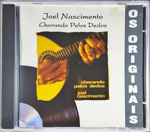 Cd - Joel Nascimento - Chorando Pelos Os Dedos  - Lacrado Original