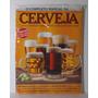 Livro O Completo Manual Da Cerveja Cerveja Artesanal