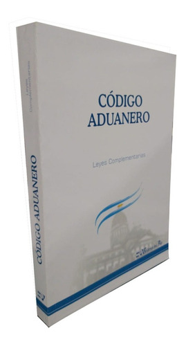 Codigo Aduanero Ultima Edicion