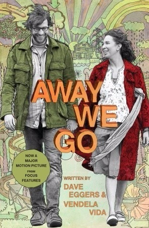 Away We Go - Dave Eggers Y Vendela Vida