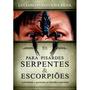 Para Pisardes Serpentes E Escorpiões |luciano P. Da Silva