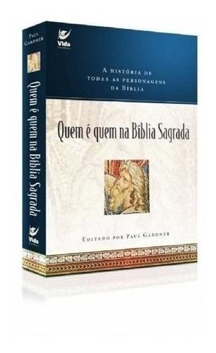 Quem É Quem Na Bíblia Sagrada Livro Editora Vida
