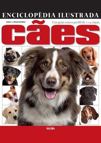 Enciclopédia Ilustrada Cães: Um Guia Com 114 Raças
