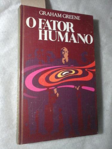 O Fator Humano Graham Greene Circulo Do Livro Original