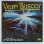 Lp Disco Vinil Voz Da Verdade Vem Buscar 1984