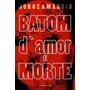 Batom D'amor E Morte