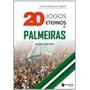 Livro 20 Jogos Eternos Do Palmeiras Mauro Beting