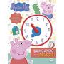 Livro Peppa Pig Brincando Com O Relógio Aprender As Horas