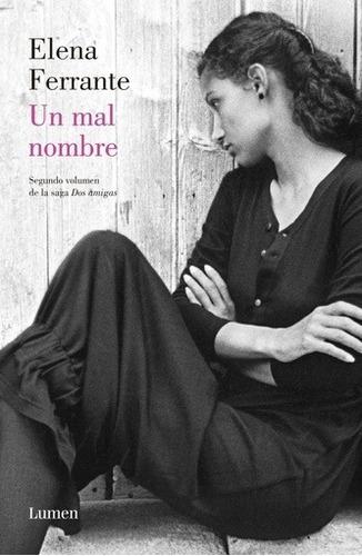 Un Mal Nombre. Dos Amigas. Volumen 02 - Elena Ferrante
