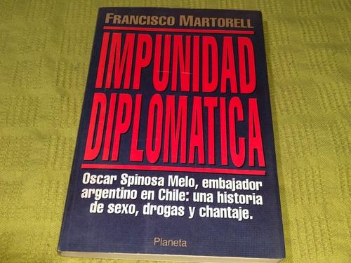 Impunidad Diplomática - Francisco Martorell - Planeta