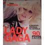 Livros Atrevida A Incrível Historia Da Estrela: Lady Gaga