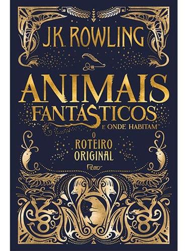 Animais Fantásticos E Onde Habitam - O Roteiro Original