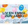 Liv En Emma Zijn Jarig