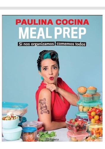 Meal Prep Si Nos Organizamos Comemos Todos De Paulina Cocina