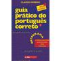 Guia Prático Do Português Correto ? Ortografia Vol. 1 L